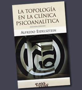 La topología en la clínica psicoanalítica<br />2006, 2012, 2018