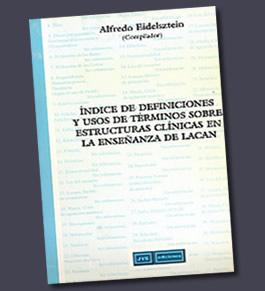 Índice de definiciones y usos de términos sobre estructuras<br />clínicas en la enseñanza de Lacan – 2000
